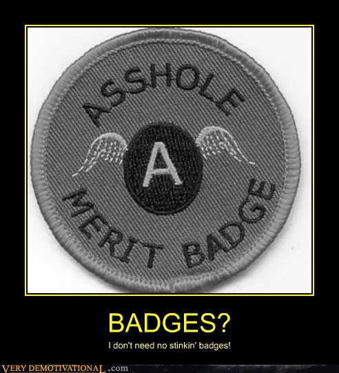 ahole hilarious merit badge wtf - 5887188992
