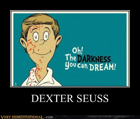 Dexter dr seuss Pure Awesome wtf - 5889920000