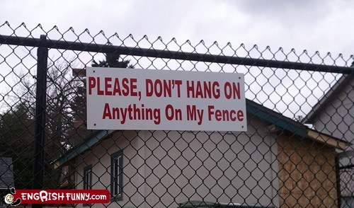 engrish fence hang sign - 5892916480