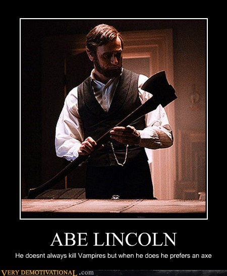 Abe Lincoln axe Pure Awesome vampire hunter - 5893170944