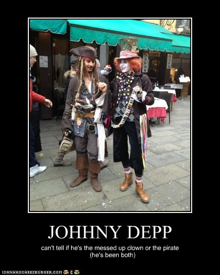 JOHHNY DEPP can't tell if he's the messed up clown or the pirate (he's been both)