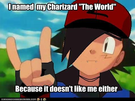 ash,charizard,emo,emolulz,Memes,Pokémon,the world