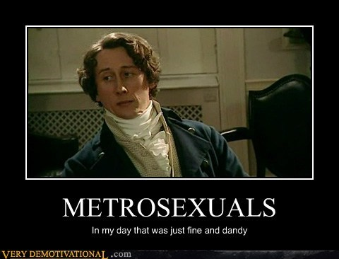British dandy hilarious metrosexual