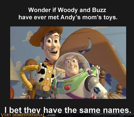 buzz hilarious moms-toys toy story woody - 5898328576