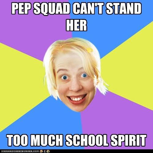 Super-psyched Suzie: too much school spirit.