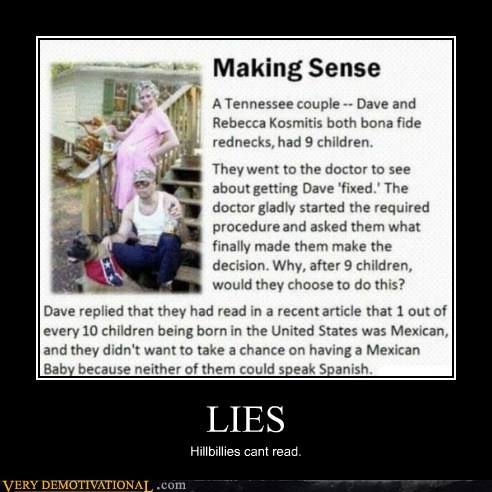 hillbilly,idiots,lies,wtf
