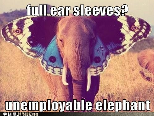 butterfly,caption contest,ears,elephant,tattoo,tattoo sleeve,unemployable