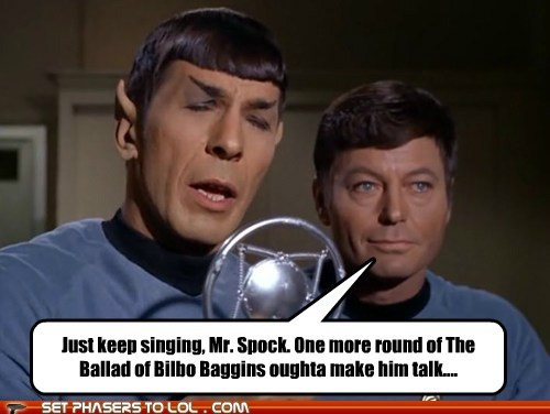 ballad,Bilbo Baggins,DeForest Kelley,Leonard Nimoy,McCoy,singing,Spock,Star Trek,torture