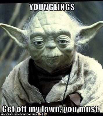 crotchety get off my lawn old star wars yoda