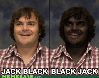 blackjack,jack black,jokes,Memes,totally looks like