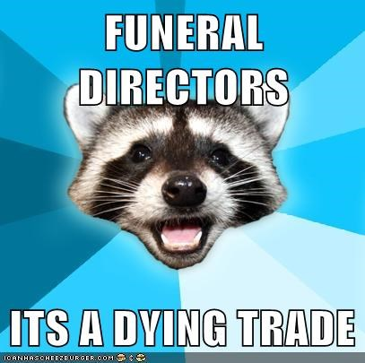 directors,dying,funeral,Lame Pun Coon,trade