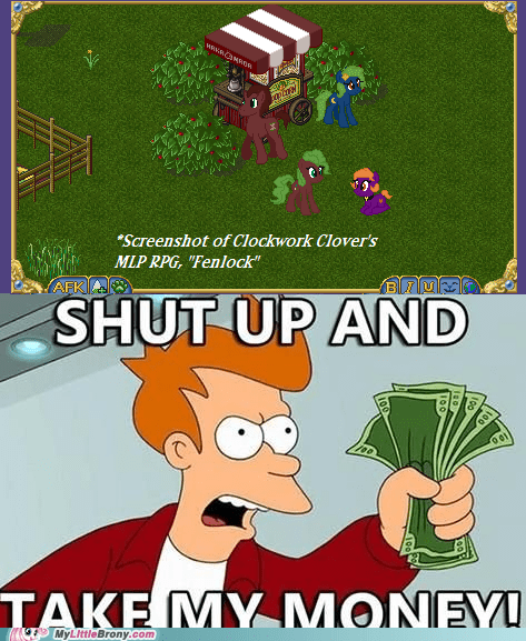 meme mlp rpg shut up and take my money video games - 5903190784