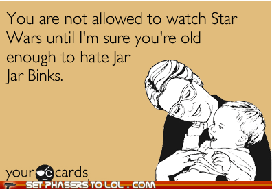 best of the week hate jar jar binks not allowed old star wars watch