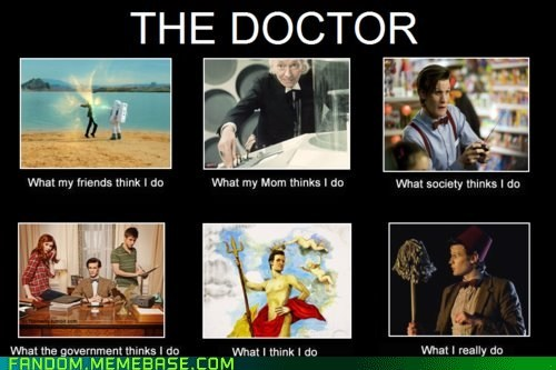 doctor who It Came From the Interwebz scifi what people think i do Whovian - 5903620352