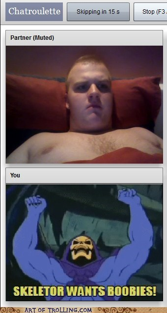 bewbees,Chat Roulette,funbags,skeletor