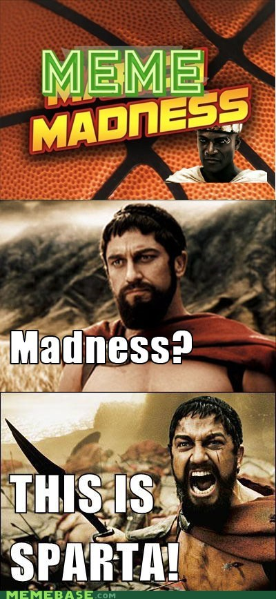 best,meme madness,Memes,results,sparta