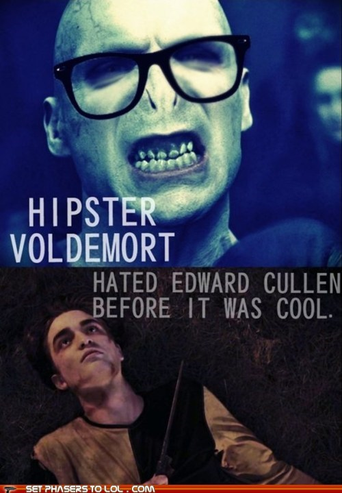 before it was cool,cedric diggory,edward cullen,hate,hipster,killed,ralph fiennes,robert pattinson,voldemort