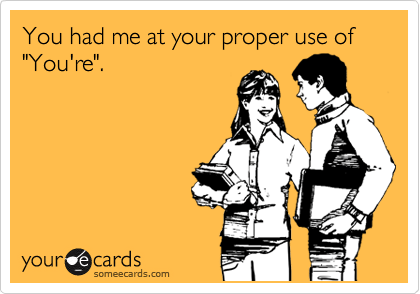 ecards had me at hello had-me-youre Hall of Fame proper grammar - 5909214464