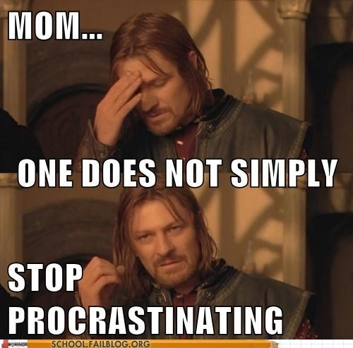 Boromir Hall of Fame one does not simply procrastinating you-dont-understand