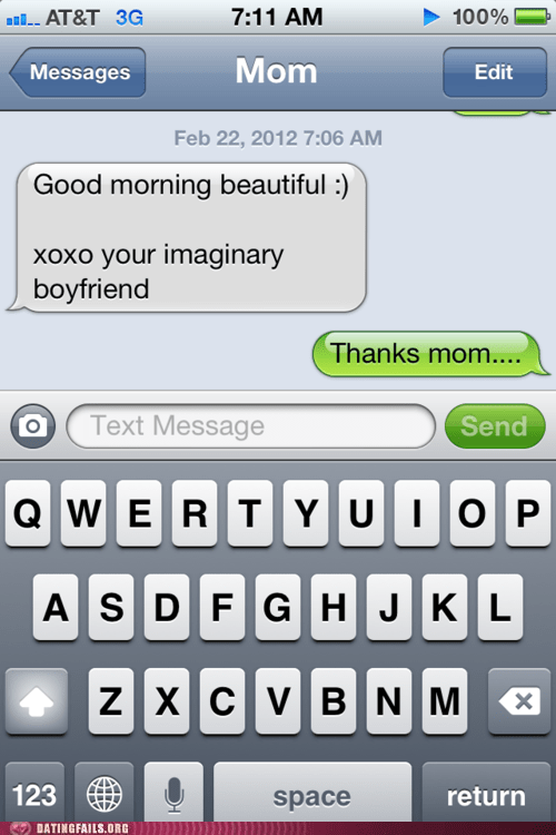 imaginary boyfriend,not real,phoner,real boyfriend,thanks mom