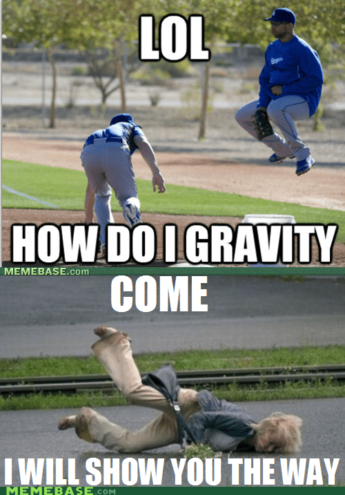 baseball floating Gravity Memes show me the way - 5911413248
