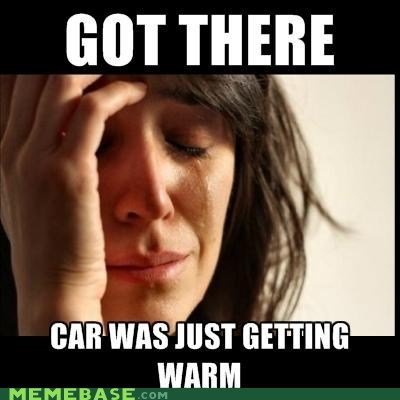car emolulz First World Problem warm