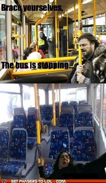 Alan Rickman,brace yourselves,bus,Eddard Stark,fall,Game of Thrones,Harry Potter,sean bean,snape