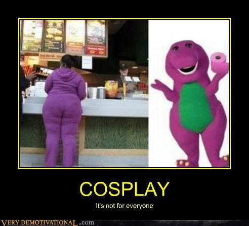 COSPLAY It's not for everyone