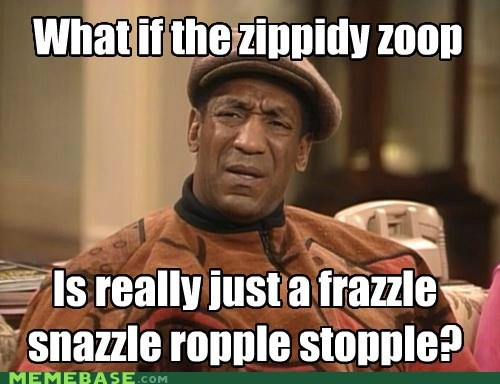 bill cosby,conspiracy keanu,frazzle,snazzle,zippidy zoop
