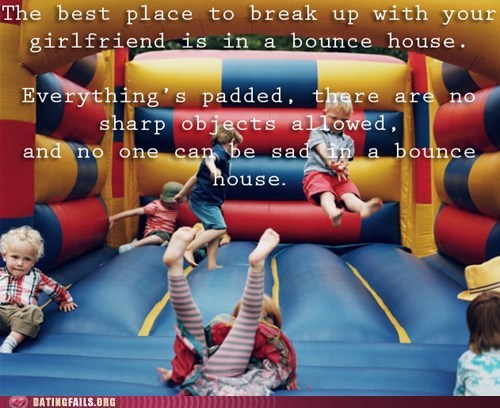 best place,Bounce castle,Bounce House,breaking up,dating fails,g rated