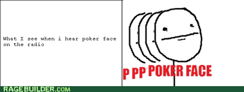 lady gaga,poker face,radio,Rage Comics