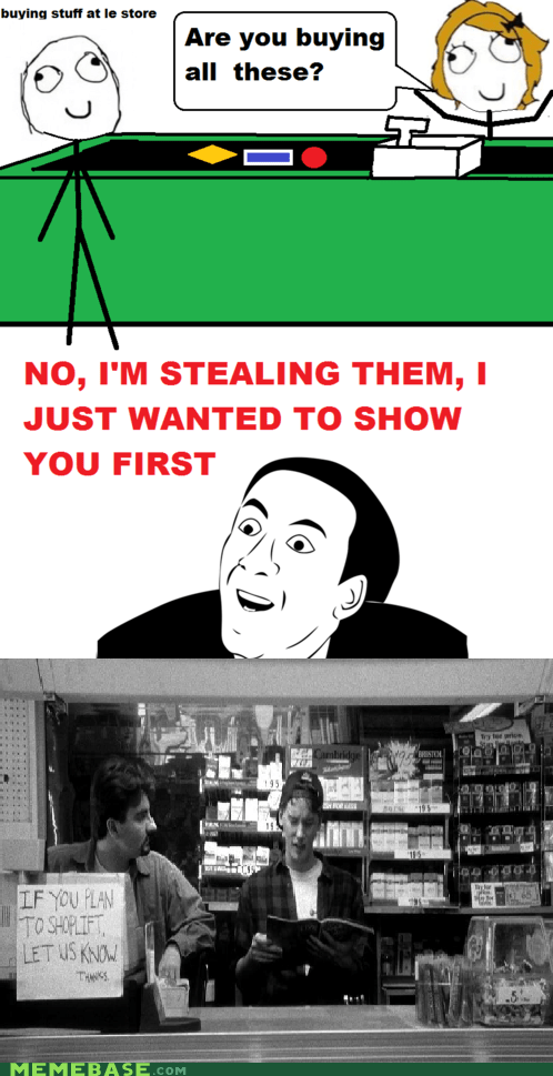 clerks,Rage Comics,shoplifting,you dont say