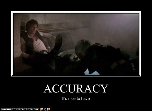 ACCURACY It's nice to have