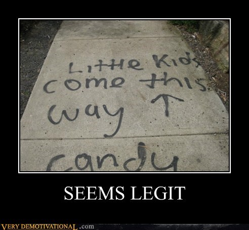 candy kids seems legit Terrifying - 5914364416