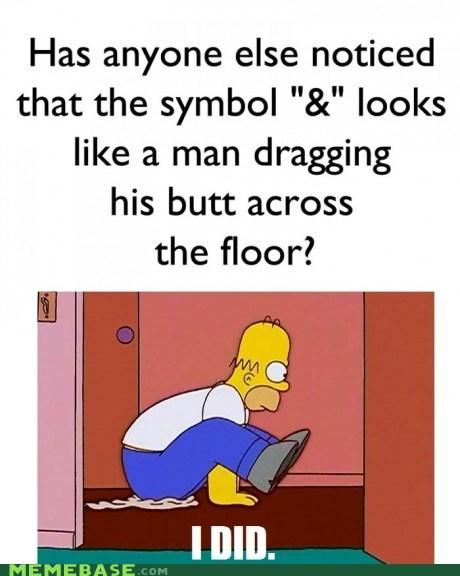 & ampersand butt drag floor man Memes - 5914593536
