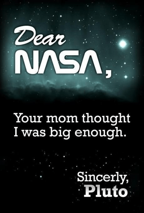 big enough,bitter planets,dating fails,Hall of Fame,nasa,pluto,so punny