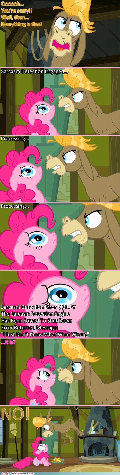Pinkie doesn't seem to get turn of phrase or sarcasm