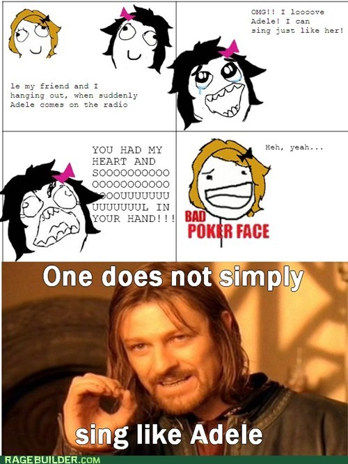 bad poker face best of week one does not simply Rage Comics singing - 5917098752