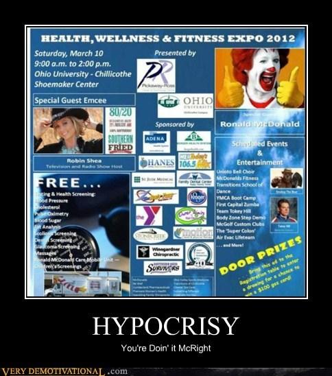 healthy Hypocrisy idiots McDonald's wtf - 5917107968