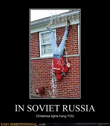 IN SOVIET RUSSIA Christmas lights hang YOU