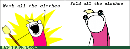 all the things folding laundry Rage Comics