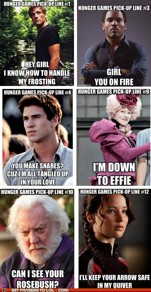 donald sutherland,effie,elizabeth banks,gale,hunger games,jennifer lawrence,josh hutcherson,katniss,liam hemsworth,peeta,pickup lines