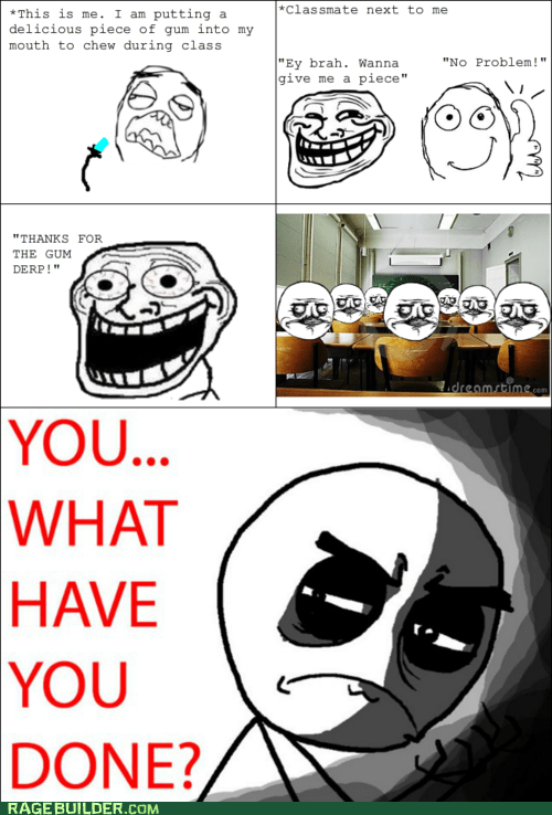 gum,Rage Comics,truancy story,what have you done