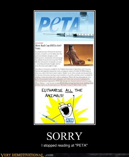 "SORRY I stopped reading at ""PETA"""