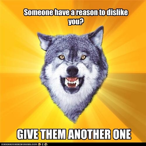 Courage Wolf,dislike,friends,reasons