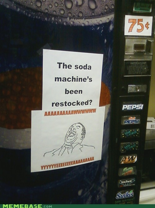 aw yeah,machine,pop,soda,stocked,The Internet IRL