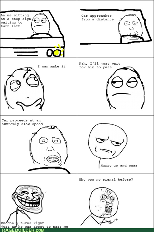 are you kidding me driving Rage Comics Y U No Guy - 5922268672