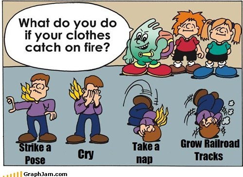 clothes,fire,railroad tracks,stop drop and roll