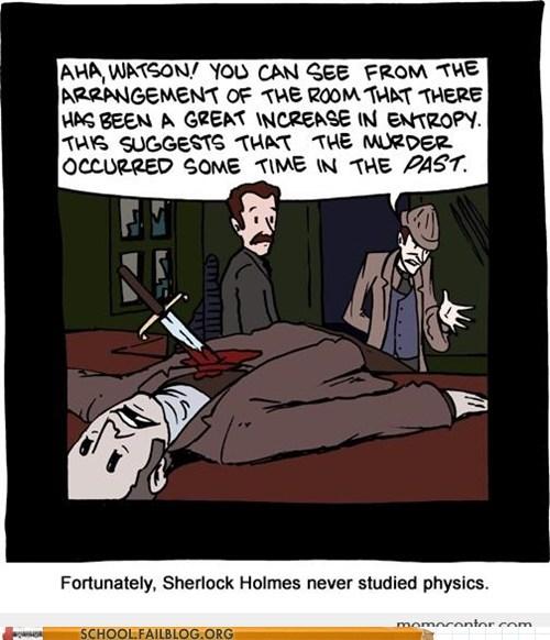 entropy,sherlock holmes,who needs school