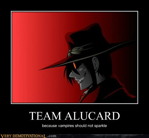TEAM ALUCARD because vampires should not sparkle